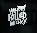 Who Killed Mickey