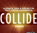 Laidback Luke & Project 46 ft. Collin McLoughlin – Collide (Loopers Remix)