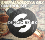 Shermanology & GRX – Can't You See (Deficio Remix)