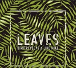 Dimitri Vegas & Like Mike – Leaves (FREE DOWNLOAD)