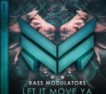 Bass Modulators – Let it Move Ya (Extended Mix)