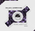 DallasK – SUPERFUTURE (Rowland Evans Remix)