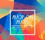Madison Mars Ft Sanjana Ghosh – We Are The Night