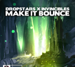 Dropstars x Invincibles – Make It Bounce