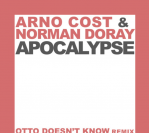 Arno Cost & Norman Doray – Apocalypse (Otto Knows Remix)