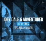 Joey Dale & Adventurer feat. Micah Martin – Rogue Ones