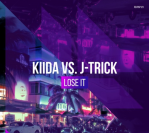 KIIDA & J-Trick – Lose It
