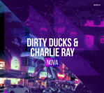Dirty Ducks & Charlie Ray – Nova