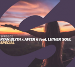 Ryan Blyth & After 6 ft. Luther Soul – Special (Extended Mix)