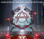 Raven & Kreyn X Matroda – Back To The Future (Original Mix)