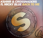 KSHMR & Crossnaders ft. Micky Blue – Back To Me (Extended Mix)