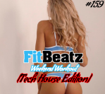 *NEW* FitBeatz – The Weekend Workout #159 [Tech House Edition]