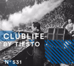 ClubLife by Tiësto Podcast 531 – First Hour