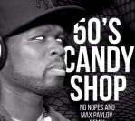 50 Cent – Candy Shop (No Hopes & Max Pavlov remix) [Free Download]
