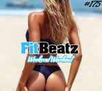 *NEW* FitBeatz – The Weekend Workout #176