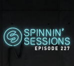 Spinnin' Sessions 227 – Guestmix: Autoerotique X Brohug