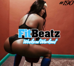 *NEW* FitBeatz – The Weekend Workout #190