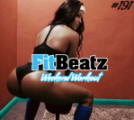 *NEW* FitBeatz – The Weekend Workout #191