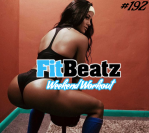 *NEW* FitBeatz – The Weekend Workout #192