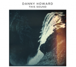 Danny Howard – This Sound