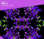 WILL K – Animal Pop